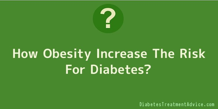How Obesity Increase The Risk For Diabetes