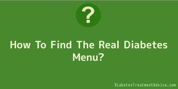 How To Find The Real Diabetes Menu