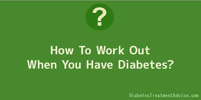 How To Work Out When You Have Diabetes