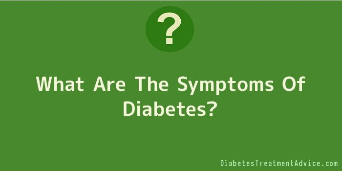 What Are The Symptoms Of Diabetes