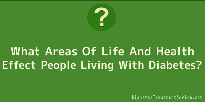 What Areas Of Life And Health Effect People Living With Diabetes