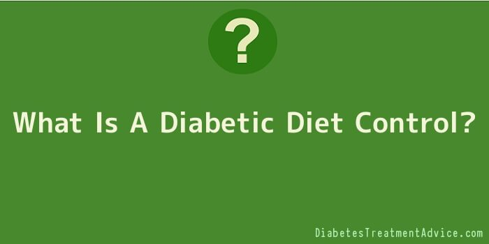 What Is A Diabetic Diet Control