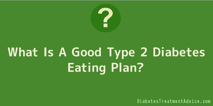 What Is A Good Type 2 Diabetes Eating Plan
