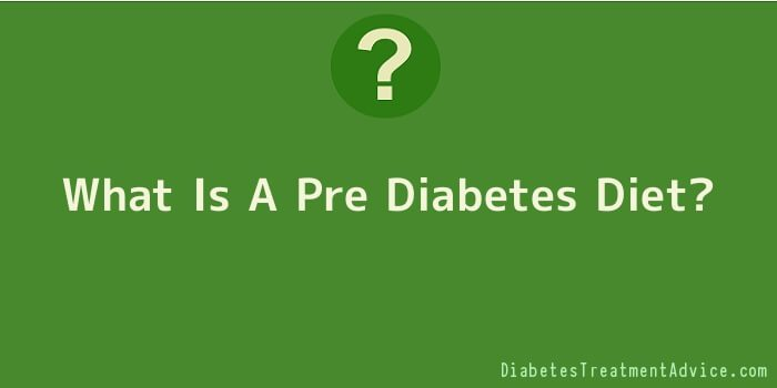 What Is A Pre Diabetes Diet