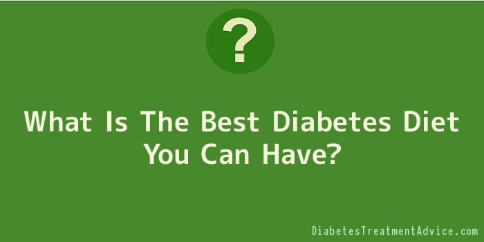 What Is The Best Diabetes Diet You Can Have
