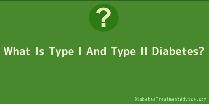 What Is Type I And Type II Diabetes
