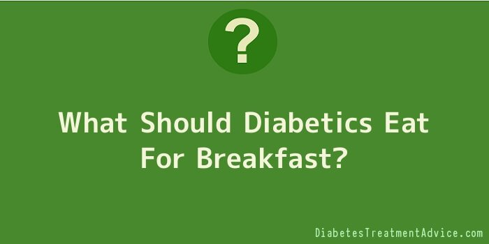 What Should Diabetics Eat For Breakfast