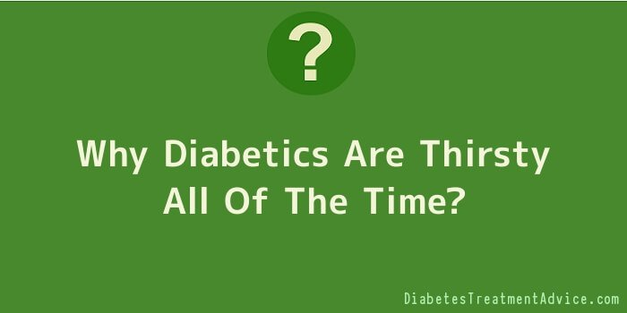 Why Diabetics Are Thirsty All Of The Time